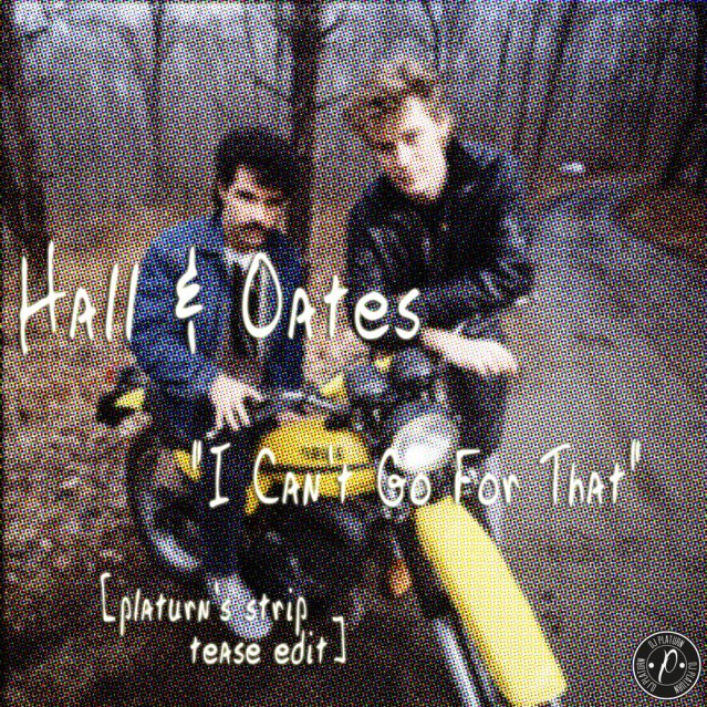 Hall And Oates_I Can't Go For That_Platurn's Strip Tease Edit