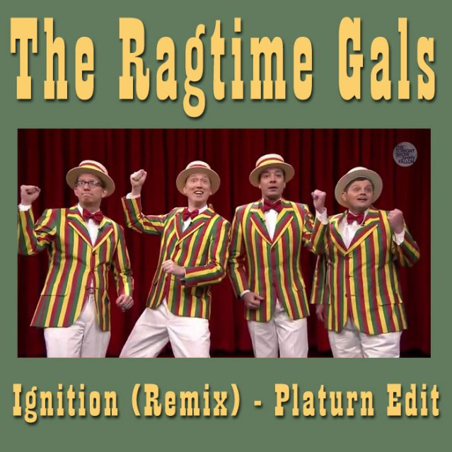 The Ragtime Gals_Ignition (Remix) - Platurn Edit
