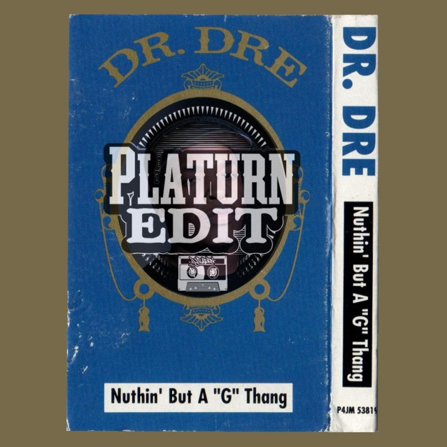 dr. dre feat. snoop dogg_nuthin' but a g thang_platurn's strip tease edit